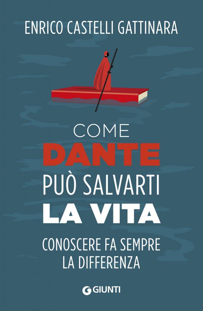 Enrico-Castelli-Gattinara-Come-Dante-puo-salvarti-la-vita-2019