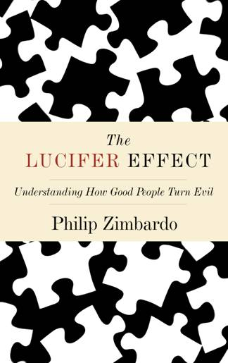 philip-zimbardi-the-lucifer-effect-understanding-how-good-people-turn-evil-2007