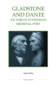 anne-isba-gladstone-and-dante-victorian-statesman-medieval-poet-2006