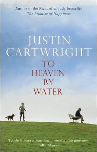 justin-cartwright-to-heaven-by-water-2009