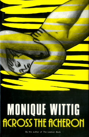 monique-wittig-across-the-acheron-1985