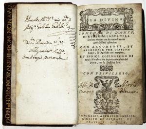 """Exemplar of Dolce's 1555 edition of Dante's poem with Orazio Morandi's inscription to Galileo. Highlighted by Corriere della Sera for the exhibit """"Dante poeta e italiano"""", Rome, June 21-July 21, 2011. http://roma.corriere.it/gallery/roma/06-2011/dante/1/-spazio-_4867bc60-9b79-11e0-b9a7-5cbc176a671d.shtml"""